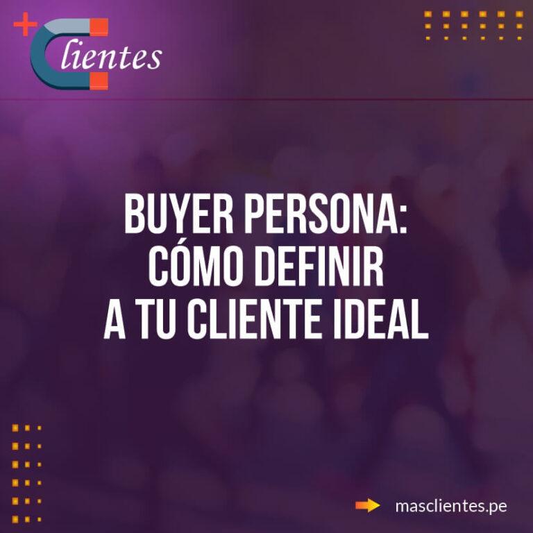 Buyer persona: cómo definir a tu cliente ideal